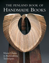 The Penland Book of Handmade Books: Master Classes in Bookmaking Techniques