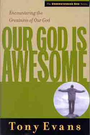 Our God is Awesome by Tony Evans