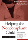 Helping the Noncompliant Child: Family-Based Treatment for Oppositional Behavior