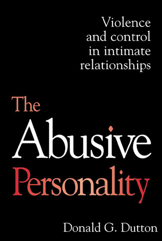 The Abusive Personality by Donald G. Dutton