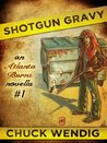Shotgun Gravy (Atlanta Burns #1.1)