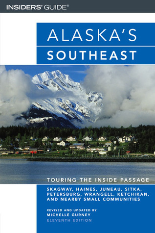 Alaska's Southeast, 11th by Mike Miller