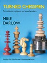 Turned Chessmen: For Collectors, Players and Woodworkers