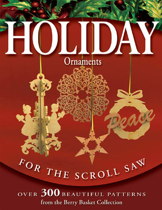 Holiday Ornaments for the Scroll Saw by Karen Longabaugh