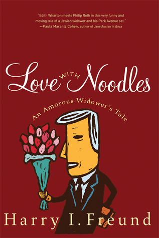 Love with Noodles by Harry I. Freund