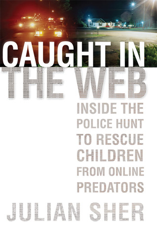 Caught in the Web by Julian Sher