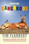 Chasing Kangaroos: A Continent, a Scientist, and a Search for the World's Most Extraordinary Creature