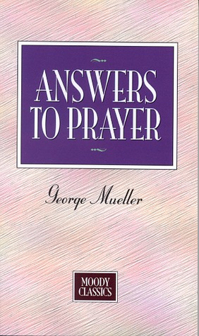 Answers To Prayer by George Müller