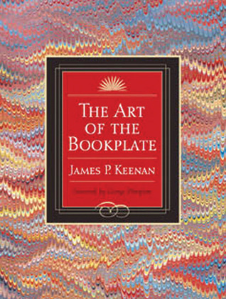 The Art of the Bookplate by James Keenan