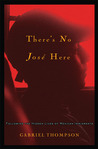 There's No José Here: Following the Hidden Lives of Mexican Immigrants