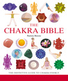 The Chakra Bible: The Definitive Guide to Working with Chakras