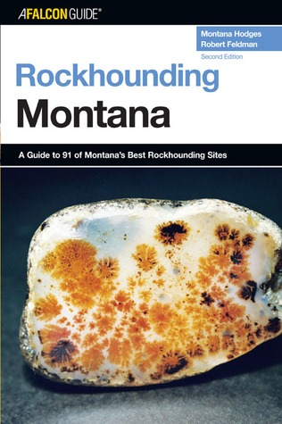 Rockhounding Montana, 2nd by Montana Hodges