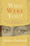 Who Were You?: A Do-It-Yourself Guide to Past Life Regression