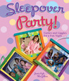 Sleepover Party!: Games and Giggles for a Fun Night