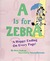 """""""A"""" Is for Zebra"""