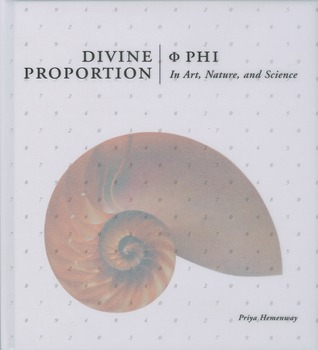 Divine Proportion: Phi In Art, Nature, and Science