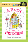 I'm Going to Read® (Level 2): A Bath for a Princess