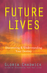 Future Lives: Discovering & Understanding Your Destiny