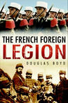 The French Foreign Legion by Douglas Boyd