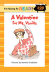 A Valentine for Ms. Vanilla (I'm Going to Read Level 3)