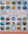 The Meditation Bible: The Definitive Guide to Meditations for Every Purpose