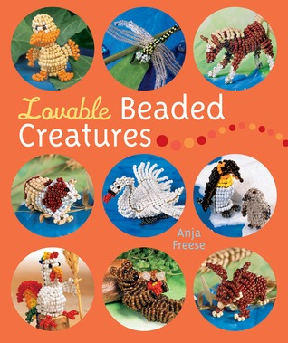 Lovable Beaded Creatures by Anja Freese