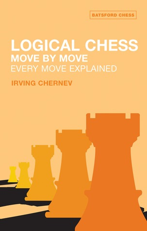 Logical Chess Move By Move by Irving Chernev