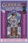 Goddess, Guide Me!: Divine Wisdom for Your Head, Heart, and Home
