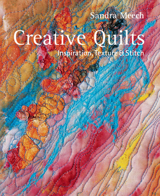 Creative Quilts by Sandra Meech