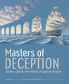 Masters of Deception: Escher, Dali, and the Artists of Optical Illusion