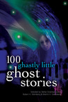 100 Ghastly Little Ghost Stories