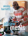 Ainsley Harriott's All New Meals in Minutes: Includes Over 20 Low Fat Recipes