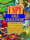 I Spy Gold Challenger: A Book of Picture Riddles