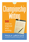 Championship Writing: 50 Ways to Improve Your Writing