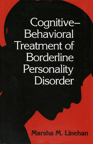 Cognitive-Behavioral Treatment of Borderline Personality Diso... by Marsha M. Linehan