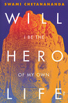 Will I Be The Hero of My Own Life?