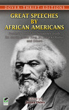 Great Speeches by African Americans by James Ryan Daley