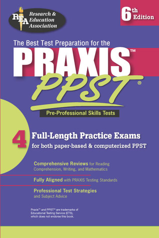 PRAXIS I: PPST (REA) - The Best Test Prep for the Pre-Professional Skills Test (Test Preps)