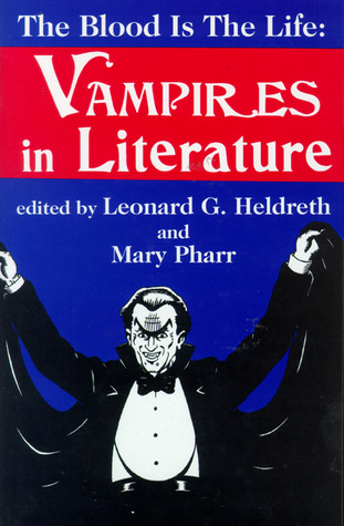 Blood is the Life: Vampires in Literature