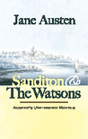 Sanditon and The Watsons: Austen's Unfinished Novels