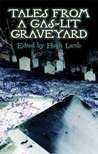 Tales from a Gas-Lit Graveyard