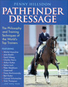 Pathfinder Dressage: The Philosophy and Training Techniques of the World's Top Trainers