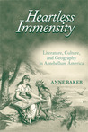 Heartless Immensity: Literature, Culture, and Geography in Antebellum America