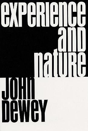 Experience and Nature by John Dewey