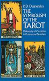 The Symbolism of the Tarot: Philosophy of Occultism in Pictures and Numbers