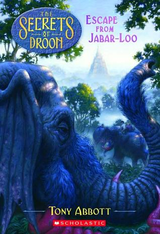 Escape from Jabar-Loo (The Secrets of Droon, #30)