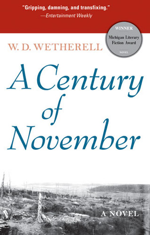 A Century of November by W.D. Wetherell