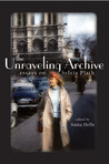 The Unraveling Archive: Essays on Sylvia Plath