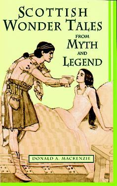 Scottish Wonder Tales from Myth and Legend by Donald A. Mackenzie
