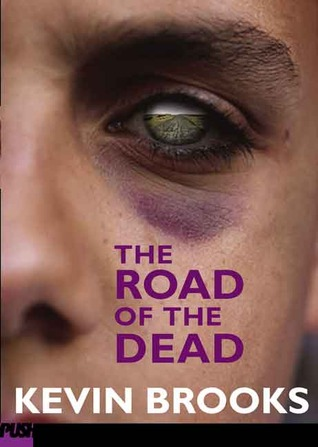 The Road of the Dead by Kevin Brooks